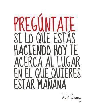 Para Hoy Una Frase Inspiradora Y Motivadora Pronunciada Por Walt Disney Sergio Manuel Jesús Martínez